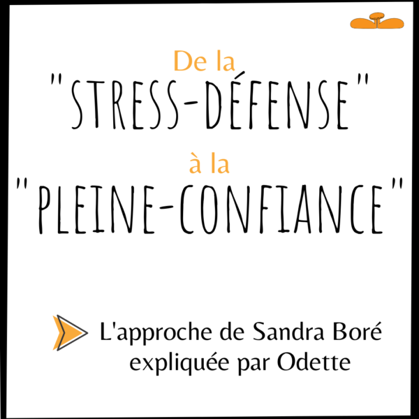 De la stress défense à la pleine confiance